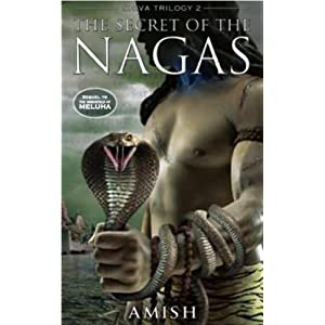 The Secret of the Nagas (Shiva Trilogy 2)