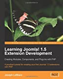 Learning Joomla! 1.5 Extension Development: Creating Modules, Components, and Plugins with PHP