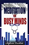 Meditation for Busy Minds - And How it Can Make You a Better Leader