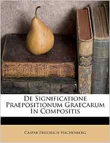 De Significatione Praepositionum Graecarum In Compositis