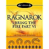 Ragnarok: I Bring the Fire Part VI