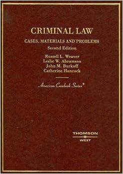 Criminal Law: Cases & Materials (American Casebook Series)