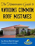 The Homeowners Guide to Avoiding  Common Roof Mistakes