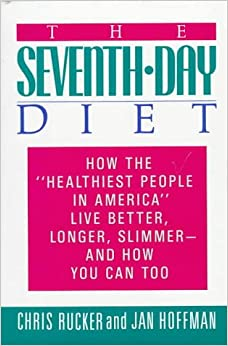 "The Seventh-Day Diet: How the ""Healthiest People in"