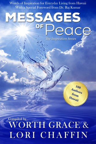 Messages of Peace: Words of Inspiration for Everyday Living from Hawaii (The Inspired Wellness Series) (Volume 1)