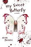 My Sweet Butterfly: A Novel