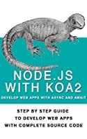 Nodejs With Koa2: Build Next Generation Webapps, With Async and await
