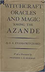 Witchcraft, Oracles, and Magic Among the Azande
