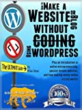 How to Make a Website or Blog with WordPress WITHOUT Coding, on your own domain, all in under 2 hours! (THE MAKE MONEY FROM HOME LIONS CLUB)