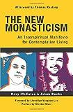 The New Monasticism: An Interspiritual Manifesto for Contemplative Living