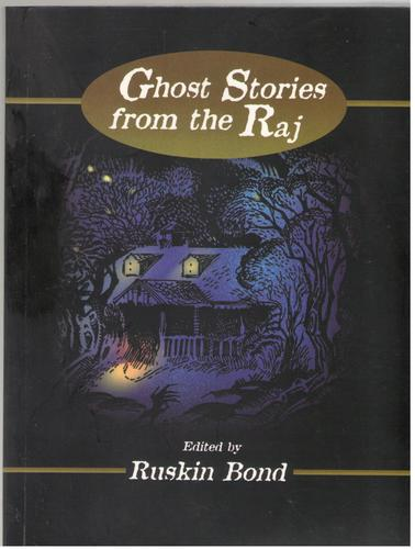 Ghost Stories from the Raj: Ruskin Bond: 9788171679928