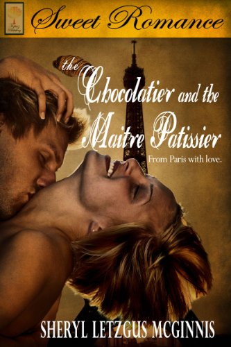Book: The Chocolatier and the Maitre Patissier by Sheryl Letzgus McGinnis