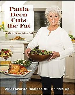 Paula Deen Cuts the Fat: 250 Recipes Lightened Up