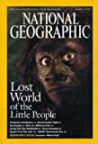 National Geographic Magazine April 2005 Lost World of the Little People
