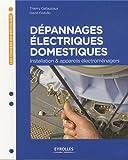 Dépannages électriques domestiques : Installation & appareils électroménagers