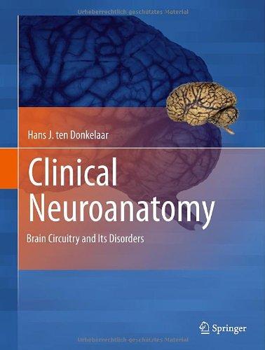 Clinical Neuroanatomy: Brain Circuitry and Its Disorders