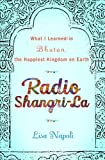 Radio Shangri-La: What I Discovered on my Accidental Journey to the Happiest Kingdom on Earth - ebook