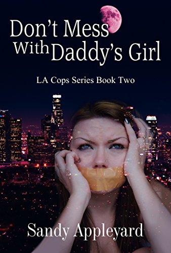 Book: Don't Mess With Daddy's Girl by Sandy Appleyard