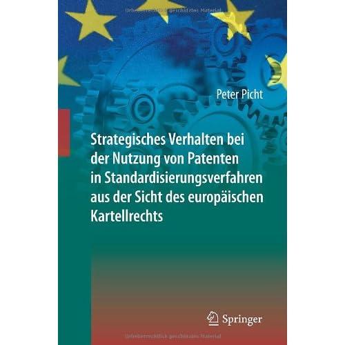 Strategisches Verhalten Bei Der Nutzung Von Patenten in Standardisierungsverfahr