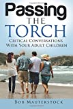 Passing the Torch: Critical Conversations With Your Adult Children