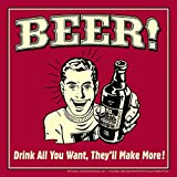 BCreative Beer Drink All You Want They'll Make More (Officially Licensed) Poster Small 12 X 12 Inches