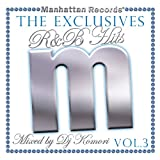 "Manhattan Records""The Exclusives""R&B Hits Vol.3-Mixed by DJ Komori-"