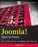 Joomla! Start to Finish: How to Plan, Execute, and Maintain Your Web Site (Wrox Programmer to Programmer)