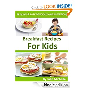 Quick & Easy to Cook Healthy Breakfast Recipes for Kids; The Best & Easy Way to Cook Breakfast Collection (The Best & Easy Way to Cook Breakfast Recipes Collections)