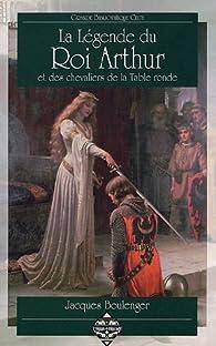 La Legende Du Roi Arhur Et Les Chevaliers De La Table Ronde Babelio