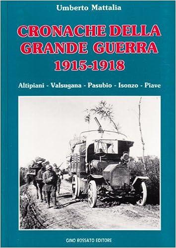 Cronache della Grande Guerra, 1915-1918
