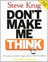 Don't Make Me Think: A Common Sense Approach to Web Usability, 2nd Edition Click to Buy