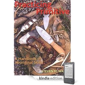 Practicing Primitive: A Handbook of Aboriginal Skills