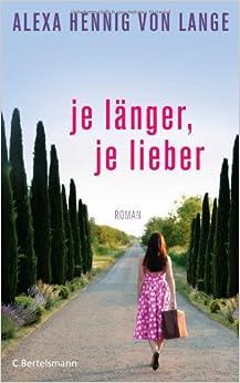 Je länger, je lieber (Alexa Hennig von Lange)