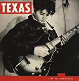 I Don't Want A Lover (Texas)