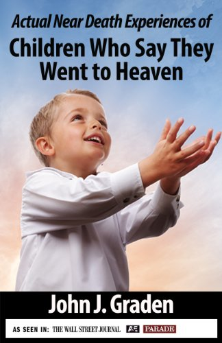 Book: Near-Death Experiences - Children Who Say They Have Visited Heaven by John Graden