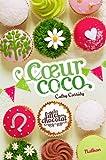 Les filles au chocolat, Tome 4 : Coeur coco par Cathy Cassidy