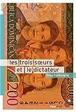 Les trois soeurs et le dictateur par Elise Fontenaille