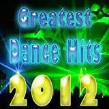 Greatest Dance Hits 2012