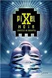 Pixel noir par Jeanne - A. Debats