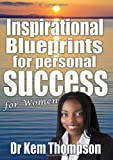 Inspirational Blueprints for Personal Success for Women