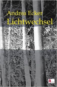Lichtwechsel (Andrea Ecker)