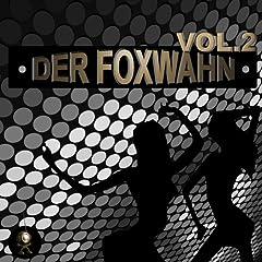 Der Foxwahn, Vol. 02