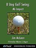 8 Step Golf Swing 6 Impact