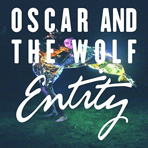Oscar And The Wolf – Entity (2015) [FLAC]