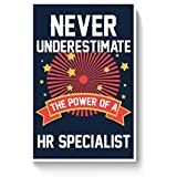PosterGuy Posters (12X18 Inch) - Never Underestimate The Power Of A Hr Specialist | Designed By: PosterGuy