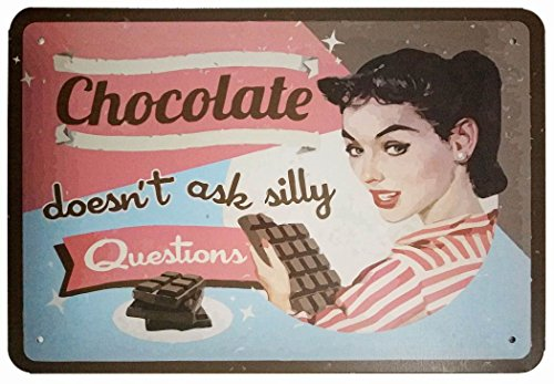 ERLOOD Chocolate Doesn't Ask Silly Questions Retro Vintage Bar Decor Metal Tin Sign 12 X8