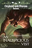 An Inauspicious Visit (The Elephant and Macaw Banner – Novelette Series Book 4)