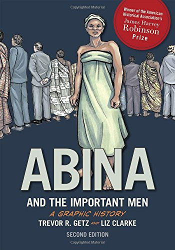 USED (GD) Abina and the Important Men: A Graphic History by Trevor R. Getz