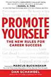 Promote Yourself: The New Rules for Career Success