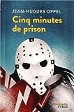 Cinq minutes de prison par Jean-Hugues Oppel